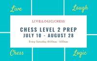Chess Level 2 Prep Summer Saturday 10:00AM